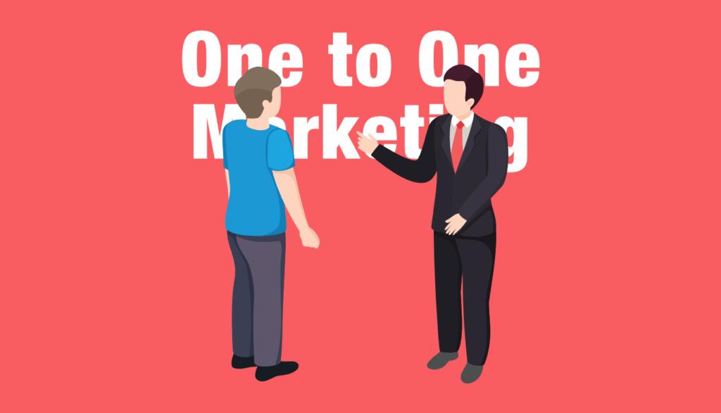 One to One マーケティング(ワントゥワンマーケティング)